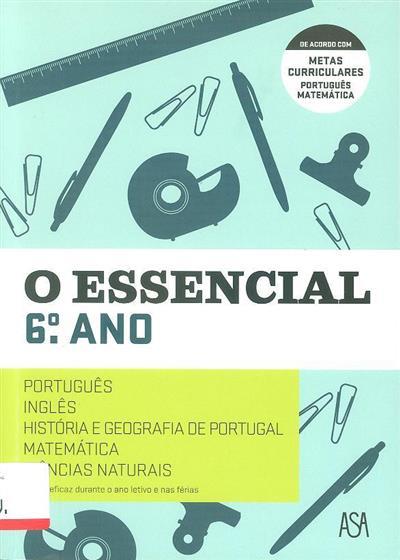 O essencial 6º ano (Carla Leite... [et al.])