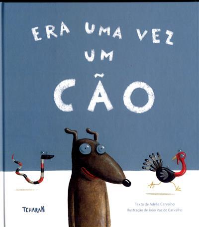Era uma vez um cão (Adélia Carvalho)