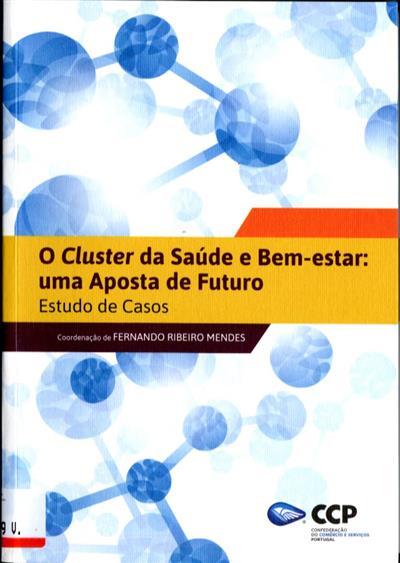 O cluster da saúde e bem-estar (coord. Fernando Ribeiro Mendes... [et al.])