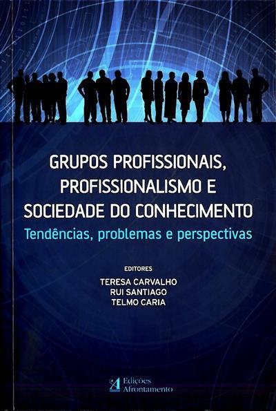 Grupos profissionais, profissionalismo e sociedade do conhecimento (III Colóquio Internacional sobre Grupos Profissionais)