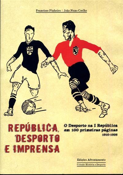 República, desporto e imprensa (Francisco Pinheiro, João Nuno Coelho)