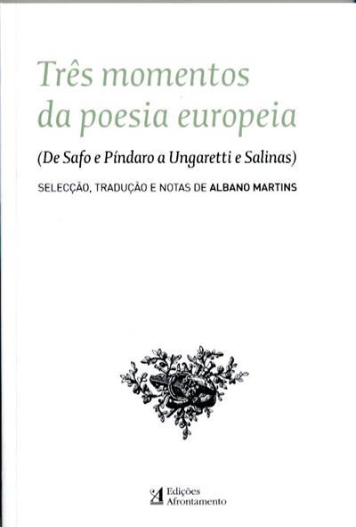 Três momentos da poesia europeia (selecção, trad. e notas Albano Martins)