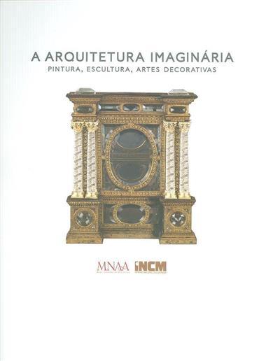 A arquitectura imaginária (coord. António Filipe Pimentel, Joaquim Oliveira Caetano)