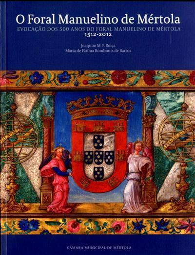 O foral Manuelino de Mértola (Joaquim M. F. Boiça, Maria de Fátima Rombouts de Barros)