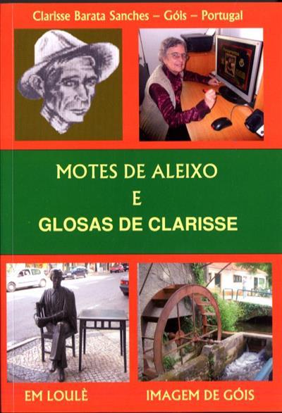Motes de Aleixo e Glosas de Clarisse (Clarisse Barata Sanches)