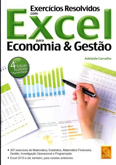 Exercícios resolvidos com Excel para economia & gestão (Adelaide Carvalho)