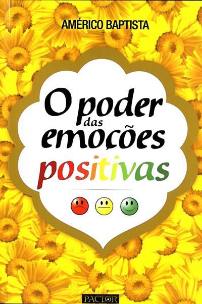 O poder das emoções positivas (Américo Baptista)