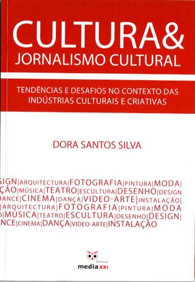 Cultura & jornalismo cultural (Dora Santos Silva)
