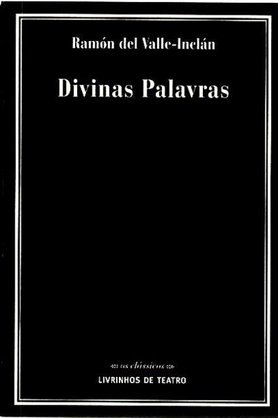 Divinas palavras (Rámon del Valle-Inclán)