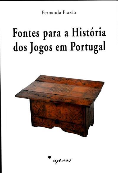 Fontes para a história dos jogos em Portugal (Fernanda Frazão)