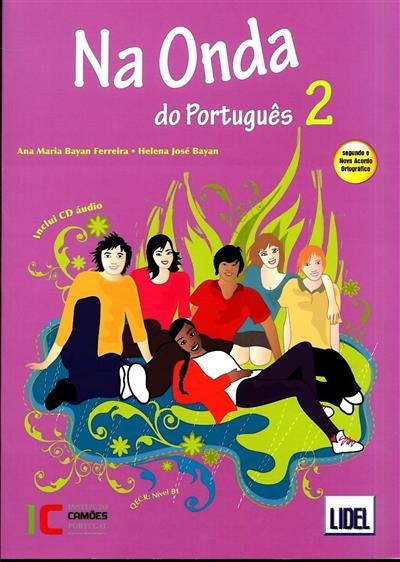 Na onda do português 2 (Ana Maria Bayan Ferreira, Helena José Bayan)