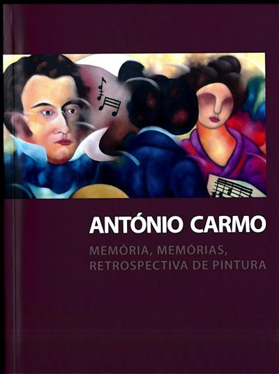 António Carmo (textos António d'Orey Capucho, Salvato Teles de Menezes, Maria João Fernandes)