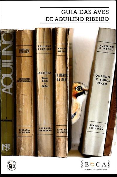Guia das aves de Aquilino Ribeiro (antologia e texto introd. Ana Isabel Queiroz)