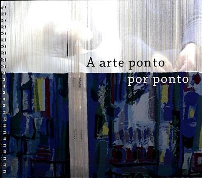 A arte ponto ponto por ponto (org. Fundação D. Luís I)
