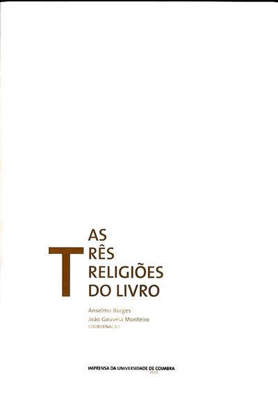 As três religiões do livro (coord. Anselmo Borges, João Gouveia Monteiro)