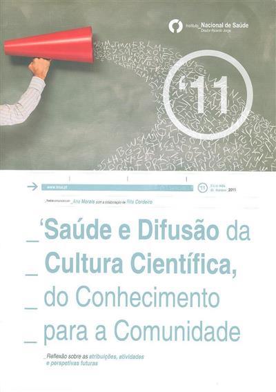 Saúde e difusão da cultura científica, do conhecimento para a comunidade (Seminário Dia do INSA, 3 de Outubro de 2011)
