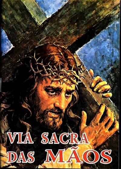 Via Sacra das mãos (José Carlos Corrêa Pedroso)