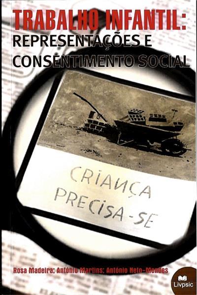 Trabalho infantil (Rosa Madeira, António Martins, António Neto-Mendes)