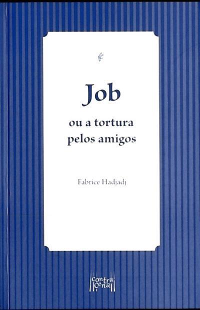 Job ou a tortura pelos amigos (Fabrice Hadjadj)