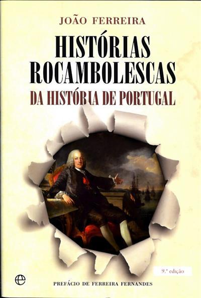 Histórias rocambolescas da História de Portugal (João Ferreira)