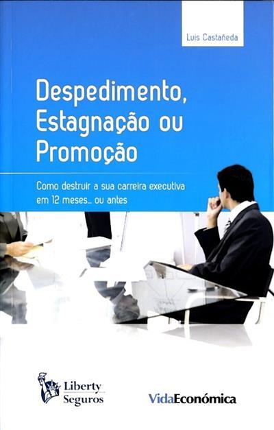 Despedimento, estagnação ou promoção (Luis Castañeda)