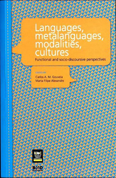 Languages, metalanguages, modalities, cultures (ed. Carlos A. M. Gouveia, Marta Filipe Alexandre)
