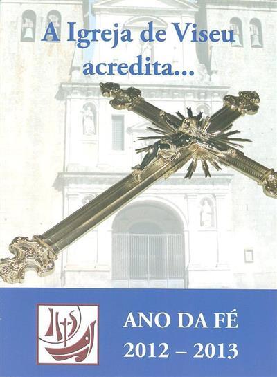 A igreja de Viseu acredita... ano de fé (Diocese de Viseu)