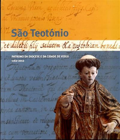 São Teotónio (coord. João Soalheiro, Maria de Fátima Eusébio)