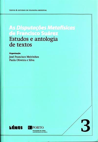 As disputações metafísicas de Francisco Suárez (org. José Francisco Meirinhos, Paula Oliveira e Silva)