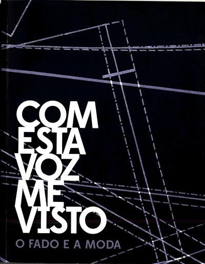 Com esta voz me visto (textos António Costa, Bárbara Coutinho, Sara Pereira)