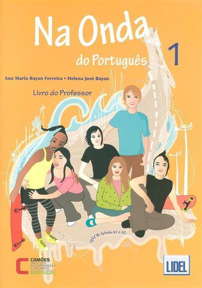 Na onda do português 1 (Ana Maria Bayan Ferreira, Helena José Bayan)