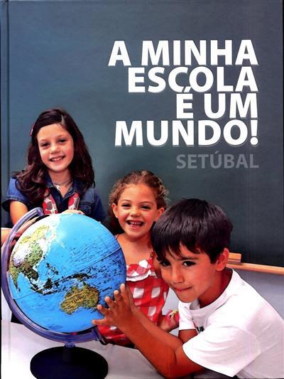A minha escola é um mundo! (texto Celeste Paulino)