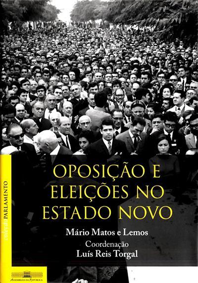 Oposição e eleições no Estado Novo (Mário Matos e Lemos)