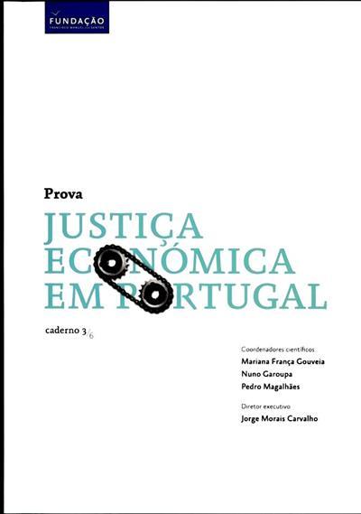 Justiça económica em Portugal (coord. Mariana França Gouveia, Nuno Garoupa, Pedro Magalhães)