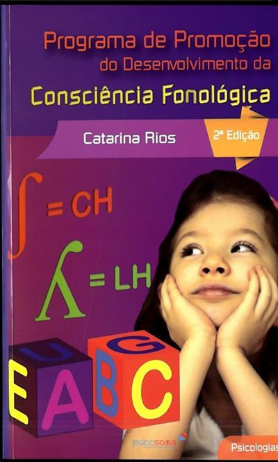 Programa de promoção do desenvolvimento da consciência fonológica (Catarina Rios)