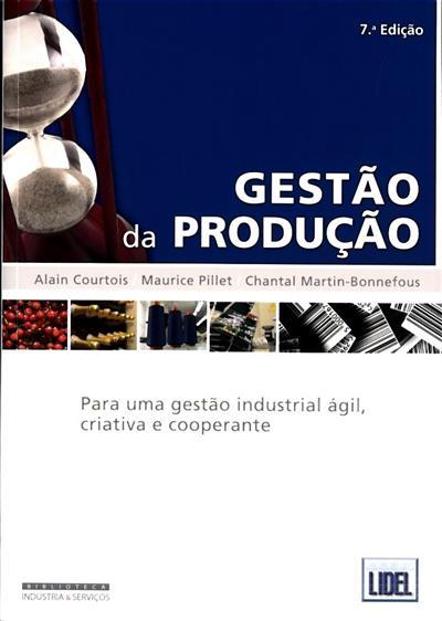 Gestão da produção (A. Courtois, C. Martin-Bonnefous, M. Pillet)