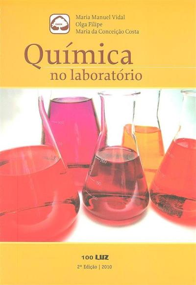Química no laboratório (Maria Manuel Vidal, Olga Filipe, Maria da Conceição Costa)