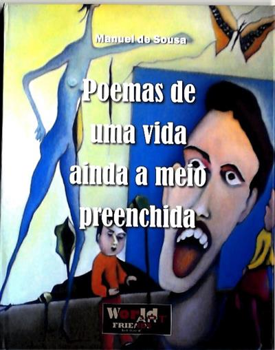 Poemas de uma vida ainda a meio preenchida (Manuel de Sousa)