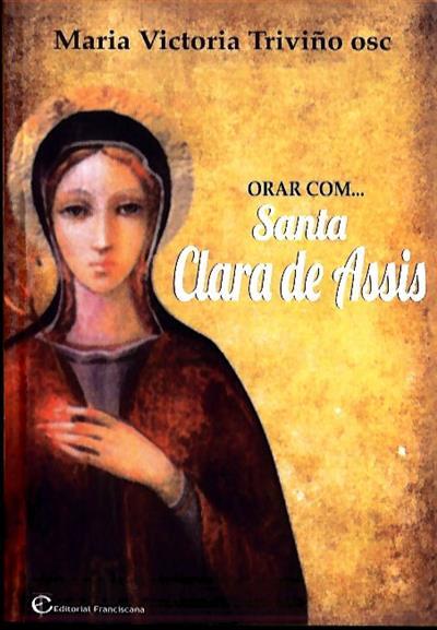 Orar com Santa Clara (Maria Victoria Triviño)