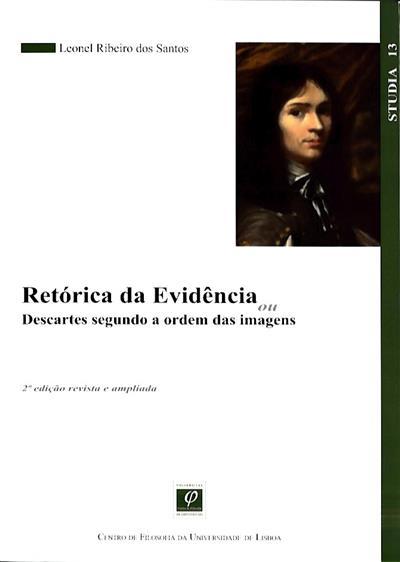 Retórica da evidência ou Descartes segundo a ordem das imagens (Leonel Ribeiro dos Santos)