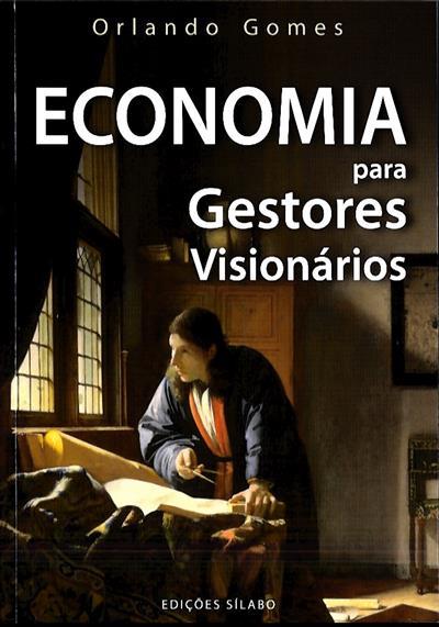 Economia para gestores visionários (Orlando Gomes)