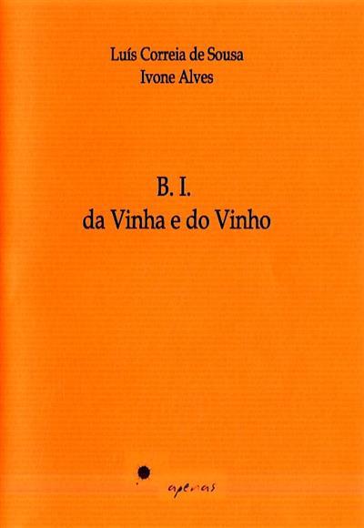 B.I. da vinha e do vinho (Luís Correia de Sousa, Ivone Alves)