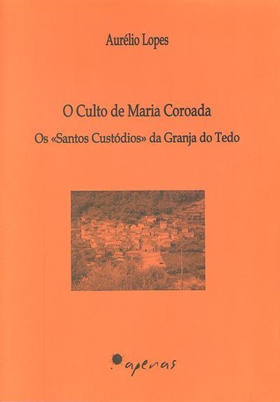 O culto de Maria Coroada (Aurélio Lopes)