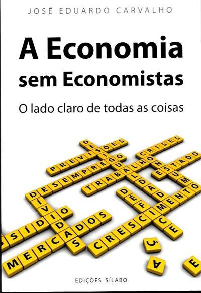 A economia sem economistas (José Eduardo Carvalho)