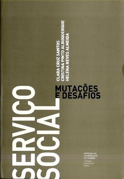 Serviço social (Clara Cruz Santos, Cristina Pinto Albuquerque, Helena Neves Almeida)