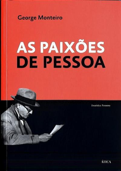 As paixões de Pessoa (George Monteiro)