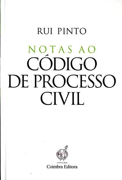 Notas ao código de processo civil  ([anot.] Rui Gonçalves Pinto)