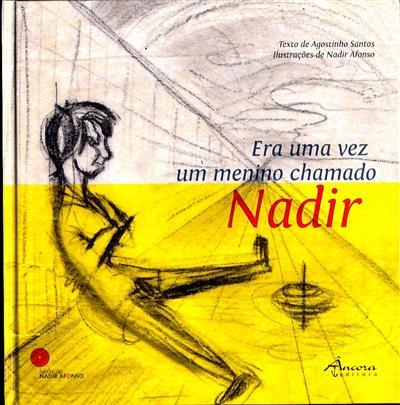 Era uma vez um menino chamado Nadir (textos  Agostinho Santos)