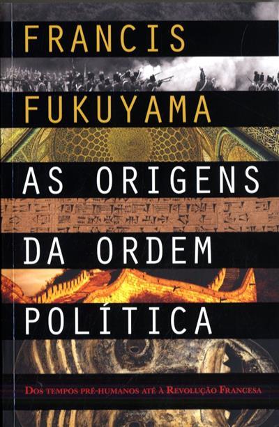 As origens da ordem política (Francis Fukuyama)