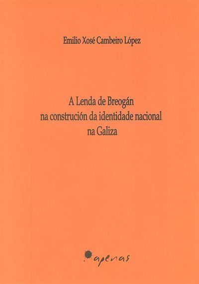 A Lenda de Breogán na construción da identidade nacional na Galiza (Emilio Xosé Cambeiro López)